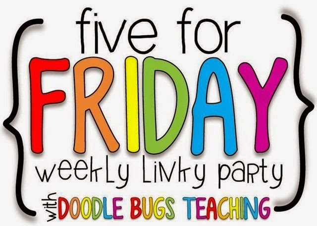Five for Friday!!!